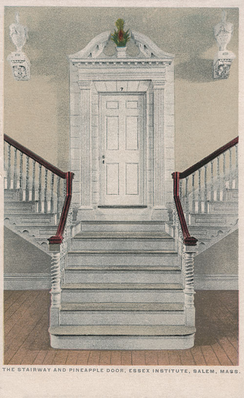 The Stairway and Pineapple Door, Essex Institute, Salem, Mass.
