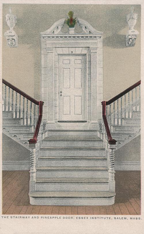 The Stairway and Pineapple Door, Essex Institute, Salem, Mass.