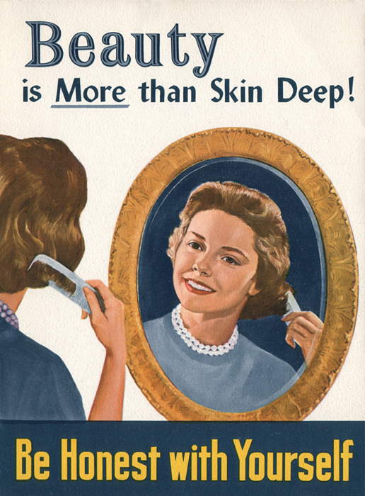 Be Honest With Yourself: Beauty is More than Skin Deep!