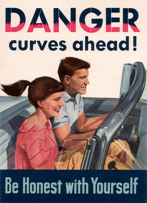 Be Honest With Yourself: Danger — Curves Ahead!