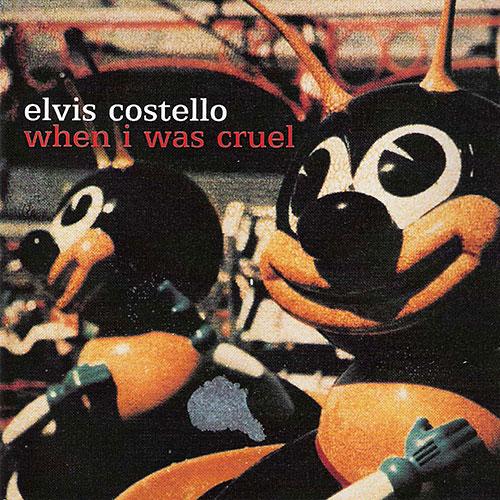 Elvis Costello: When I Was Cruel