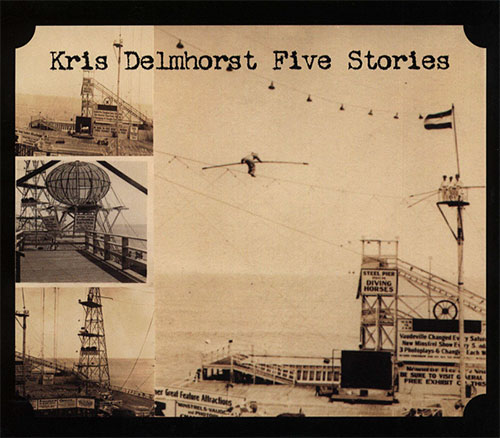 Kris Delmhorst: Five Stories