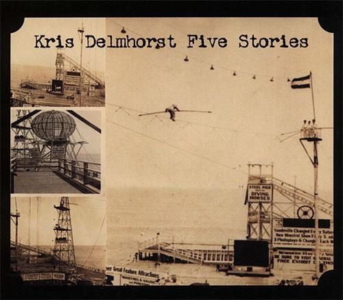 Kris Delmhorst: Five Stories