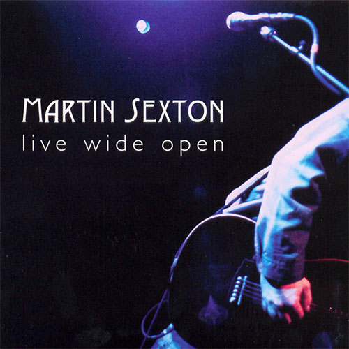 Martin Sexton: Live Wide Open