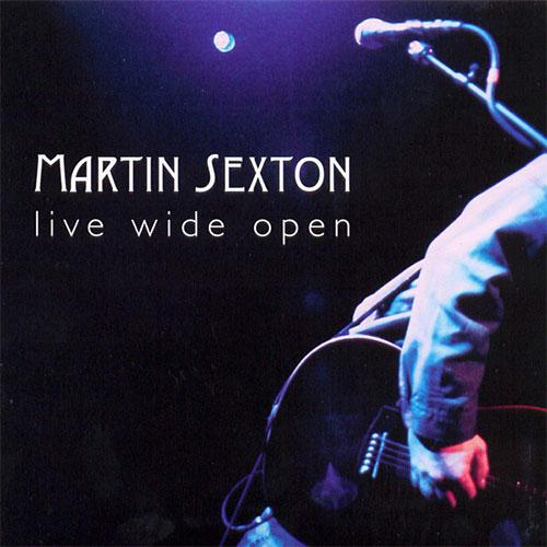 Martin Sexton: Live Wide Open