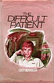 Difficult Patient, The