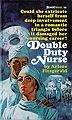 Double Duty Nurse