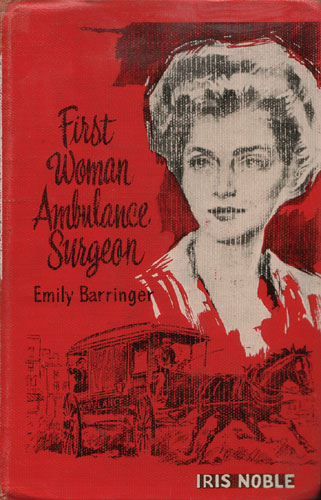 First Woman Ambulance Surgeon: Emily Barringer