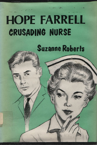 Hope Farrell, Crusading Nurse