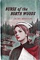 Nurse of the North Woods