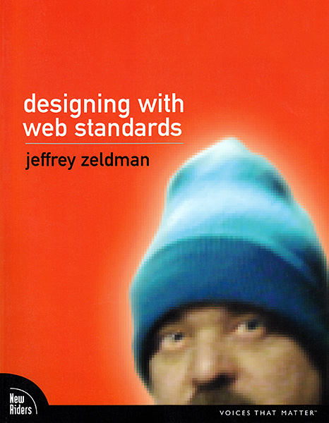 Designing with Web Standards by Jeffrey Zeldman